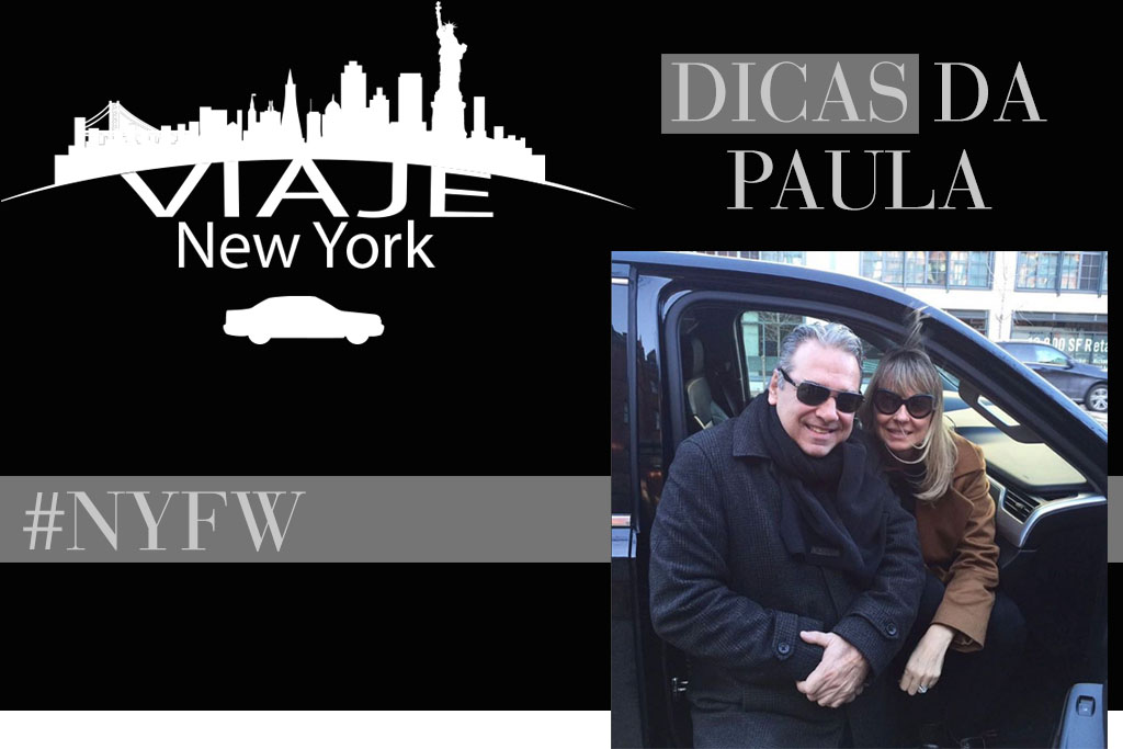 lifestyle - dicas da paula - nyfw - servico de transporte em ny - viaje new york - blog paula martins 1