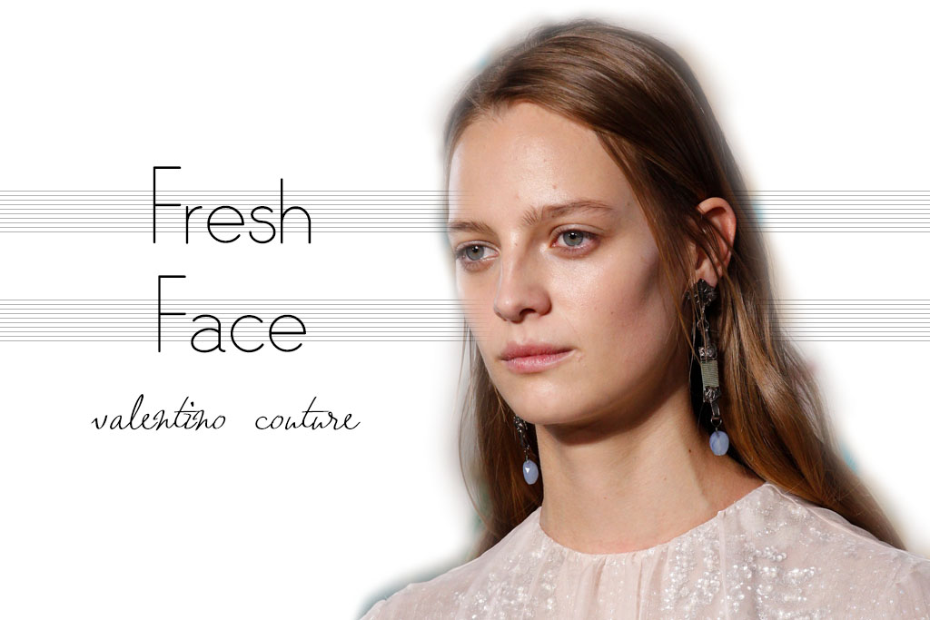 tendencia maquiagem - fresh face - valentino couture 2017 - blog paula martins 1