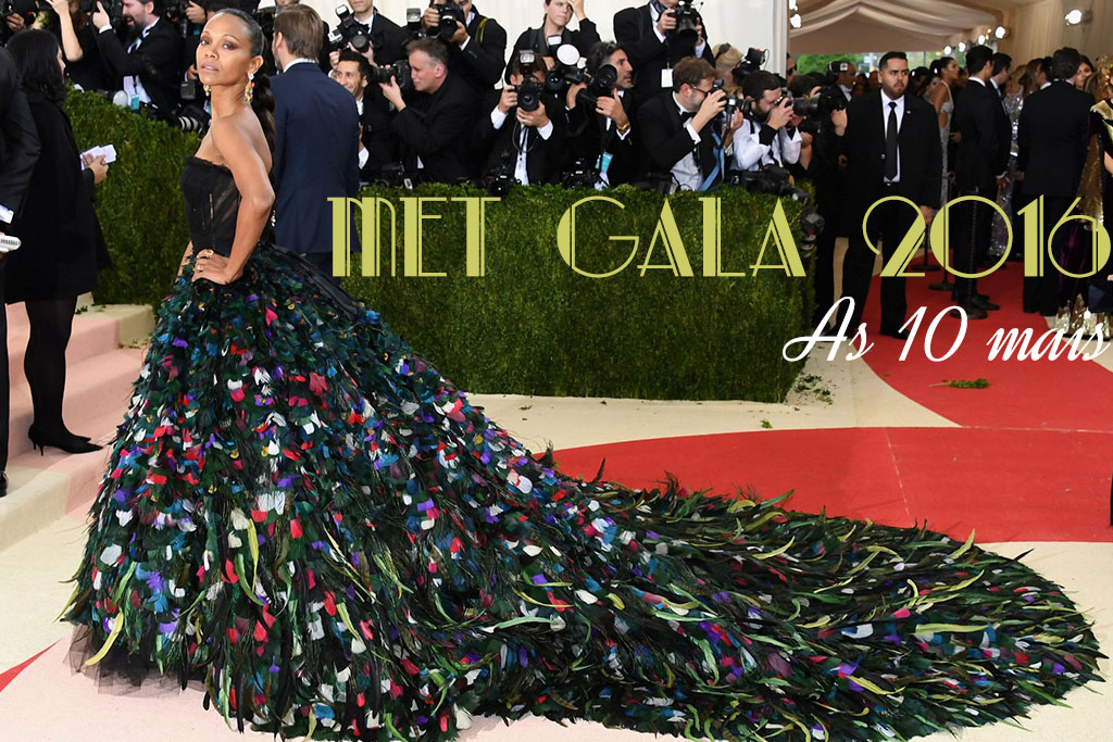 Met Gala 2016 - As 10 Mais - Blog Paula Martins