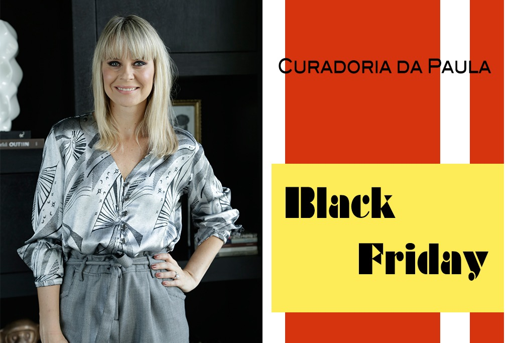 curadoria-da-paula-black-friday-blog-paula-martins